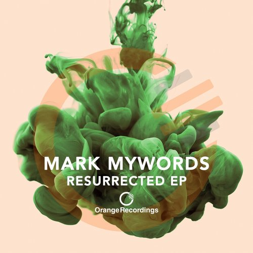 Mark Mywords - Resurrected [ORANGE014]